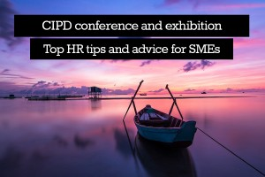 Cost-effective rewards and incentives - top HR tips and advice for SMEs (CIPD conference)