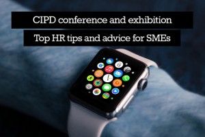 How to attract new generation of workforce - top HR tips and advice for SMEs (CIPD conference)