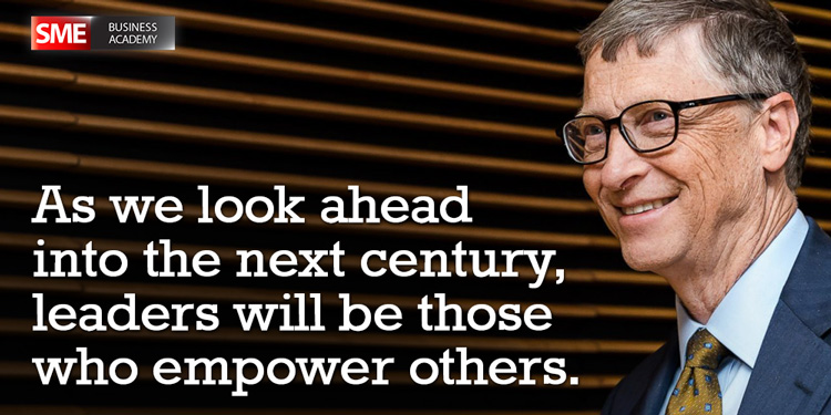 Bill Gates - As we look ahead into the next century, leaders will be those who empower others.