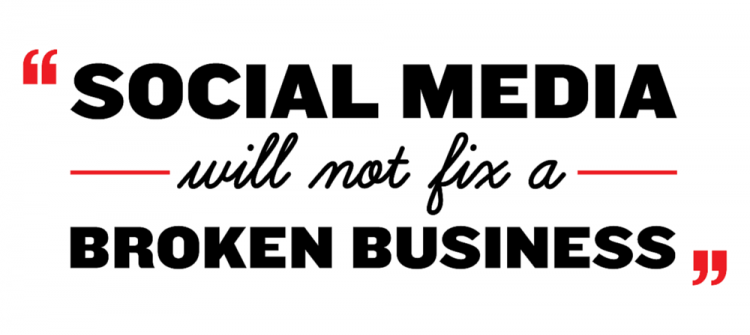 Social Media will not fix a broken business