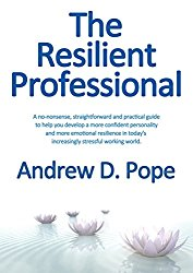The Resilient Professional Andrew D Pope