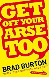 Brad Burton Get Off Your Arse Too